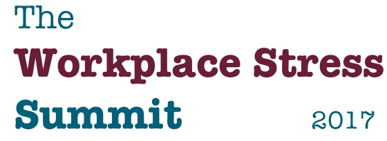 The Workplace Stress Summit 2017